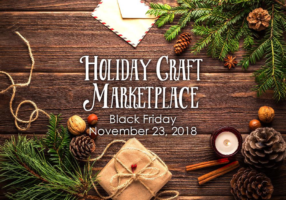 Holiday Craft Marketplace, Black Friday, November 23, 2019